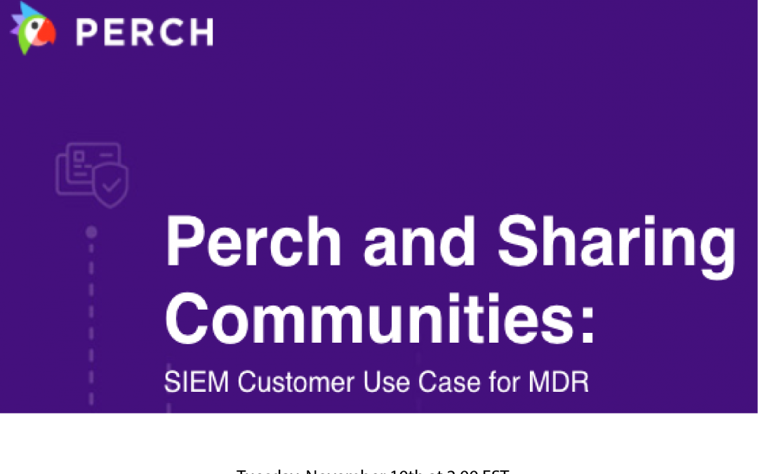 Perch and Sharing Communities: SIEM Customer Use Case for MDR