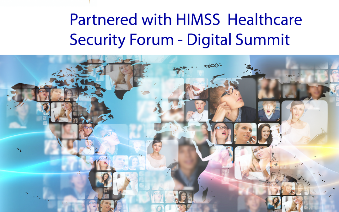 HIMSS – Healthcare Security Forum December 7 – 8, 2020 – Digital Summit
