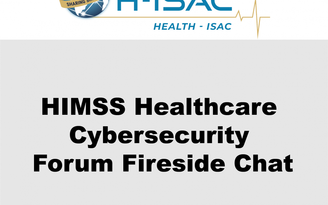 H-ISAC Presentation at HIMSS Healthcare Cybersecurity Forum